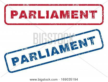 Parliament text rubber seal stamp watermarks. Vector style is blue and red ink tag inside rounded rectangular banner. Grunge design and dust texture. Blue and red signs.