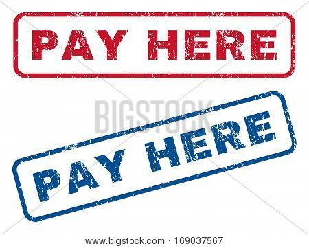 Pay Here text rubber seal stamp watermarks. Vector style is blue and red ink caption inside rounded rectangular banner. Grunge design and dirty texture. Blue and red signs.