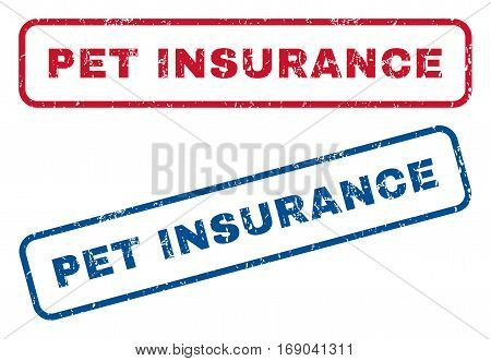 Pet Insurance text rubber seal stamp watermarks. Vector style is blue and red ink caption inside rounded rectangular shape. Grunge design and unclean texture. Blue and red emblems.