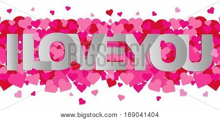 Valentine's Day card with pink and red hearts on white background with word I LOVE YOU
