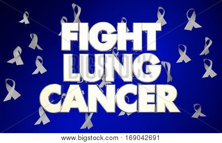 Fight Lung Cancer Disease Ribbons Words 3d Illustration