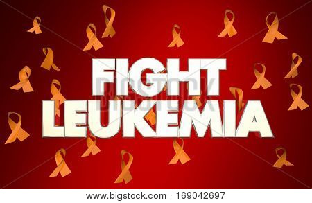 Fight Leukemia Cancer Disease Ribbons Words 3d Illustration