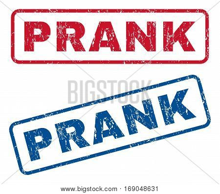 Prank text rubber seal stamp watermarks. Vector style is blue and red ink caption inside rounded rectangular shape. Grunge design and dirty texture. Blue and red signs.