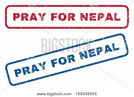 Pray For Nepal text rubber seal stamp watermarks. Vector style is blue and red ink tag inside rounded rectangular shape. Grunge design and scratched texture. Blue and red stickers.