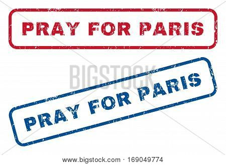 Pray For Paris text rubber seal stamp watermarks. Vector style is blue and red ink tag inside rounded rectangular banner. Grunge design and dust texture. Blue and red signs.