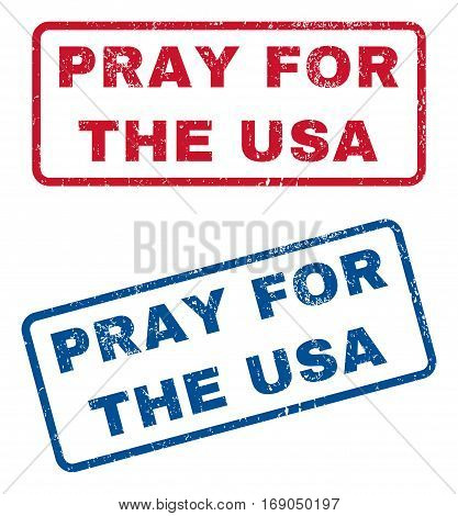 Pray For The USA text rubber seal stamp watermarks. Vector style is blue and red ink tag inside rounded rectangular shape. Grunge design and scratched texture. Blue and red emblems.
