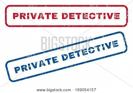 Private Detective text rubber seal stamp watermarks. Vector style is blue and red ink tag inside rounded rectangular banner. Grunge design and unclean texture. Blue and red emblems.