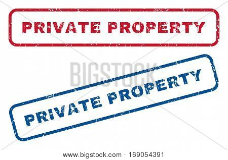 Private Property text rubber seal stamp watermarks. Vector style is blue and red ink tag inside rounded rectangular shape. Grunge design and unclean texture. Blue and red stickers.