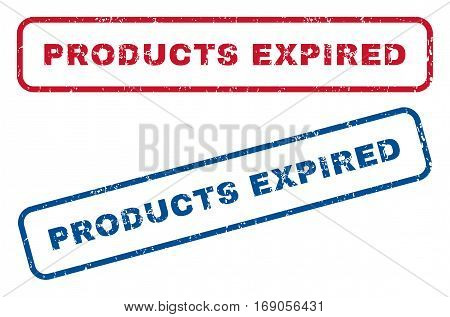 Products Expired text rubber seal stamp watermarks. Vector style is blue and red ink caption inside rounded rectangular banner. Grunge design and dirty texture. Blue and red emblems.