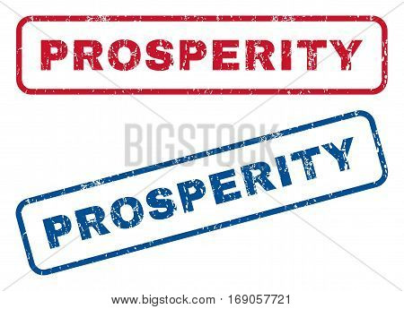 Prosperity text rubber seal stamp watermarks. Vector style is blue and red ink tag inside rounded rectangular banner. Grunge design and dirty texture. Blue and red signs.