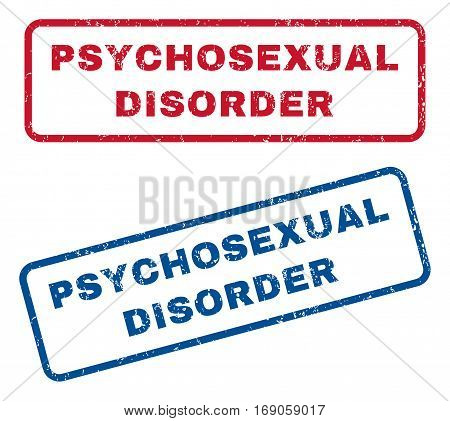 Psychosexual Disorder text rubber seal stamp watermarks. Vector style is blue and red ink tag inside rounded rectangular banner. Grunge design and dust texture. Blue and red stickers.