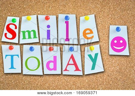Smile today suggesting a positive attitude each day