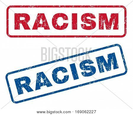 Racism text rubber seal stamp watermarks. Vector style is blue and red ink caption inside rounded rectangular shape. Grunge design and dirty texture. Blue and red signs.