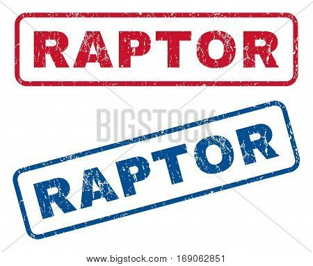 Raptor text rubber seal stamp watermarks. Vector style is blue and red ink tag inside rounded rectangular banner. Grunge design and dirty texture. Blue and red emblems.