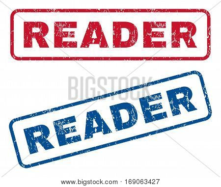 Reader text rubber seal stamp watermarks. Vector style is blue and red ink caption inside rounded rectangular shape. Grunge design and dirty texture. Blue and red emblems.