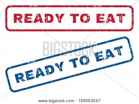 Ready To Eat text rubber seal stamp watermarks. Vector style is blue and red ink tag inside rounded rectangular banner. Grunge design and dust texture. Blue and red stickers.