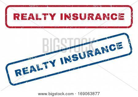 Realty Insurance text rubber seal stamp watermarks. Vector style is blue and red ink caption inside rounded rectangular banner. Grunge design and unclean texture. Blue and red emblems.