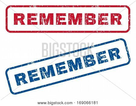 Remember text rubber seal stamp watermarks. Vector style is blue and red ink caption inside rounded rectangular shape. Grunge design and unclean texture. Blue and red emblems.
