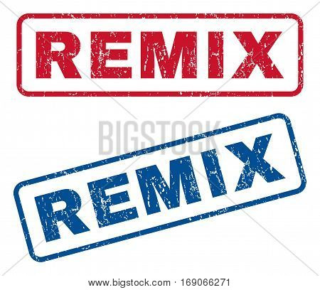 Remix text rubber seal stamp watermarks. Vector style is blue and red ink caption inside rounded rectangular shape. Grunge design and unclean texture. Blue and red signs.