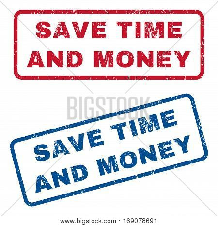 Save Time and Money text rubber seal stamp watermarks. Vector style is blue and red ink caption inside rounded rectangular banner. Grunge design and dirty texture. Blue and red signs.