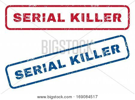 Serial Killer text rubber seal stamp watermarks. Vector style is blue and red ink caption inside rounded rectangular shape. Grunge design and scratched texture. Blue and red signs.