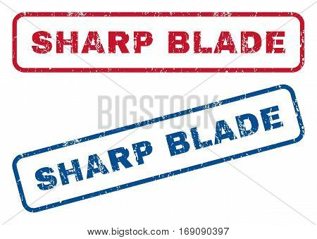 Sharp Blade text rubber seal stamp watermarks. Vector style is blue and red ink caption inside rounded rectangular banner. Grunge design and dust texture. Blue and red stickers.