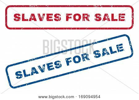 Slaves For Sale text rubber seal stamp watermarks. Vector style is blue and red ink tag inside rounded rectangular banner. Grunge design and unclean texture. Blue and red emblems.
