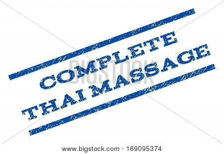 Complete Thai Massage watermark stamp. Text tag between parallel lines with grunge design style. Rotated rubber seal stamp with dust texture. Vector blue ink imprint on a white background.
