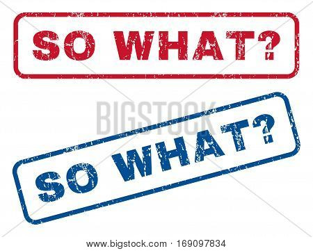 So What Question text rubber seal stamp watermarks. Vector style is blue and red ink tag inside rounded rectangular shape. Grunge design and dust texture. Blue and red emblems.