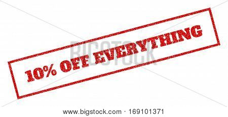 Red rubber seal stamp with 10 Percent Off Everything text. Vector message inside rectangular shape. Grunge design and dirty texture for watermark labels. Inclined sign.