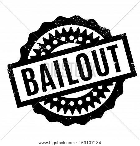 Bailout rubber stamp. Grunge design with dust scratches. Effects can be easily removed for a clean, crisp look. Color is easily changed.