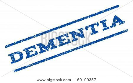 Dementia watermark stamp. Text caption between parallel lines with grunge design style. Rotated rubber seal stamp with unclean texture. Vector blue ink imprint on a white background.