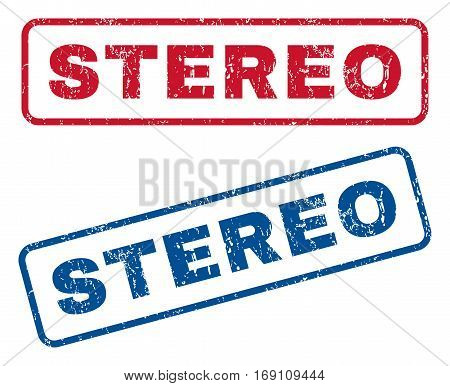 Stereo text rubber seal stamp watermarks. Vector style is blue and red ink caption inside rounded rectangular shape. Grunge design and unclean texture. Blue and red stickers.