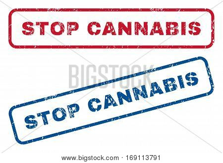 Stop Cannabis text rubber seal stamp watermarks. Vector style is blue and red ink tag inside rounded rectangular banner. Grunge design and dirty texture. Blue and red emblems.