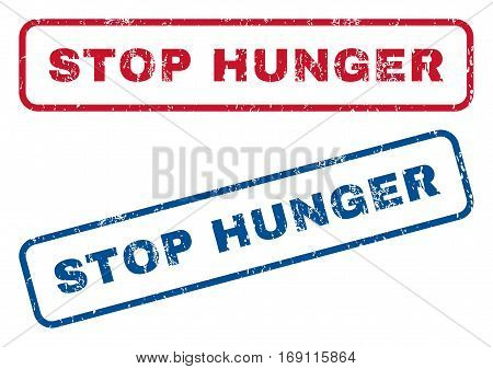 Stop Hunger text rubber seal stamp watermarks. Vector style is blue and red ink tag inside rounded rectangular banner. Grunge design and scratched texture. Blue and red stickers.