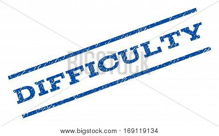 Difficulty watermark stamp. Text tag between parallel lines with grunge design style. Rotated rubber seal stamp with dirty texture. Vector blue ink imprint on a white background.