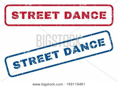 Street Dance text rubber seal stamp watermarks. Vector style is blue and red ink tag inside rounded rectangular banner. Grunge design and dirty texture. Blue and red signs.
