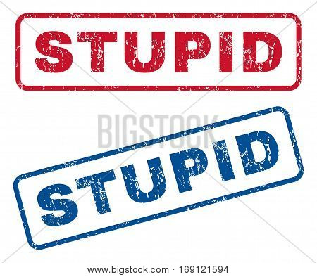 Stupid text rubber seal stamp watermarks. Vector style is blue and red ink caption inside rounded rectangular banner. Grunge design and dust texture. Blue and red stickers.
