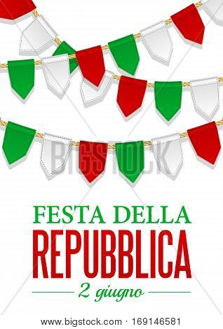 Text Italian Republic Day 2 th of June. Vector illustration for National Day of Italy. Bunting decoration in colors of flag. Garlands pennants on a rope for party carnival festival celebration