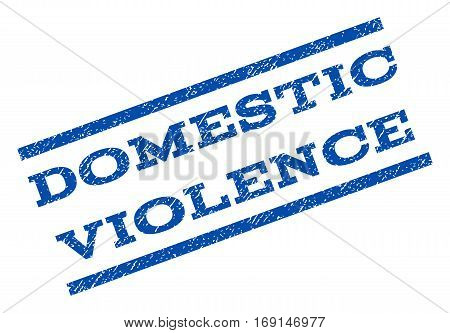 Domestic Violence watermark stamp. Text tag between parallel lines with grunge design style. Rotated rubber seal stamp with scratched texture. Vector blue ink imprint on a white background.