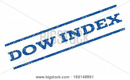 Dow Index watermark stamp. Text tag between parallel lines with grunge design style. Rotated rubber seal stamp with unclean texture. Vector blue ink imprint on a white background.