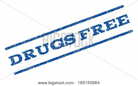 Drugs Free watermark stamp. Text caption between parallel lines with grunge design style. Rotated rubber seal stamp with unclean texture. Vector blue ink imprint on a white background. poster