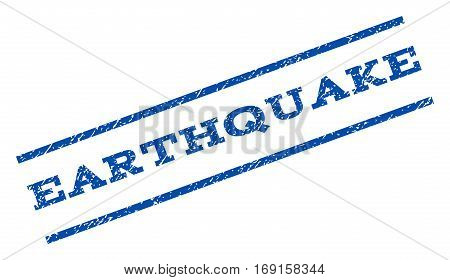 Earthquake watermark stamp. Text caption between parallel lines with grunge design style. Rotated rubber seal stamp with dust texture. Vector blue ink imprint on a white background.