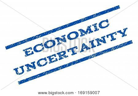Economic Uncertainty watermark stamp. Text caption between parallel lines with grunge design style. Rotated rubber seal stamp with unclean texture. Vector blue ink imprint on a white background.