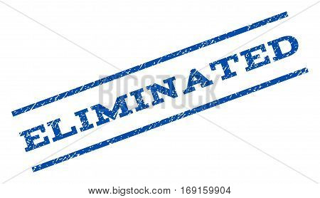 Eliminated watermark stamp. Text caption between parallel lines with grunge design style. Rotated rubber seal stamp with dust texture. Vector blue ink imprint on a white background.