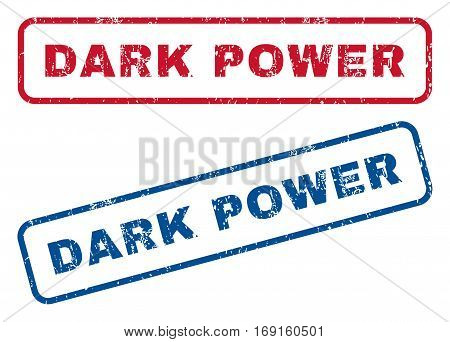 Dark Power text rubber seal stamp watermarks. Vector style is blue and red ink tag inside rounded rectangular shape. Grunge design and unclean texture. Blue and red emblems.