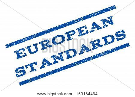 European Standards watermark stamp. Text caption between parallel lines with grunge design style. Rotated rubber seal stamp with dust texture. Vector blue ink imprint on a white background.