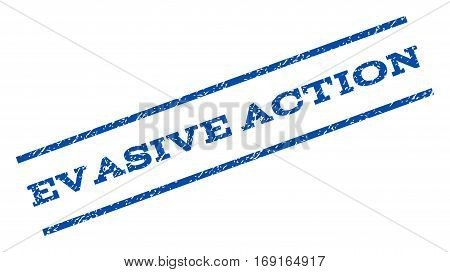 Evasive Action watermark stamp. Text caption between parallel lines with grunge design style. Rotated rubber seal stamp with unclean texture. Vector blue ink imprint on a white background.