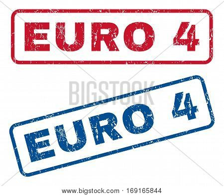 Euro 4 text rubber seal stamp watermarks. Vector style is blue and red ink caption inside rounded rectangular banner. Grunge design and unclean texture. Blue and red stickers.