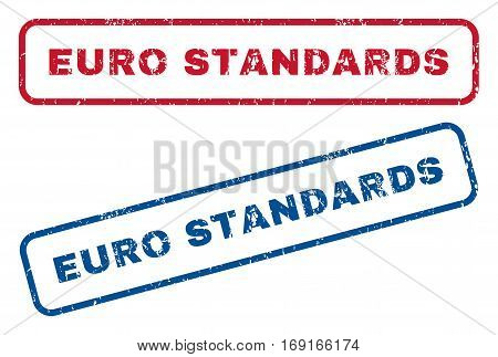 Euro Standards text rubber seal stamp watermarks. Vector style is blue and red ink caption inside rounded rectangular shape. Grunge design and dirty texture. Blue and red signs.